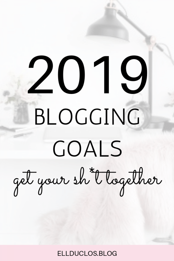 2019 blogging goals to help you turn your blog into a full time job