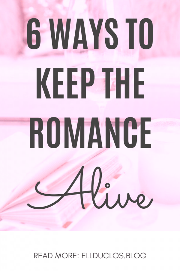6 ways to keep the romance alive in your relationship.