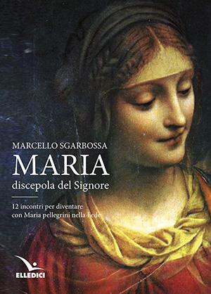 Maria discepola del Signore