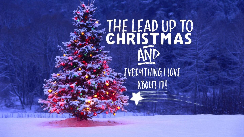 BLOGMAS, The Lead Up To Christmas!