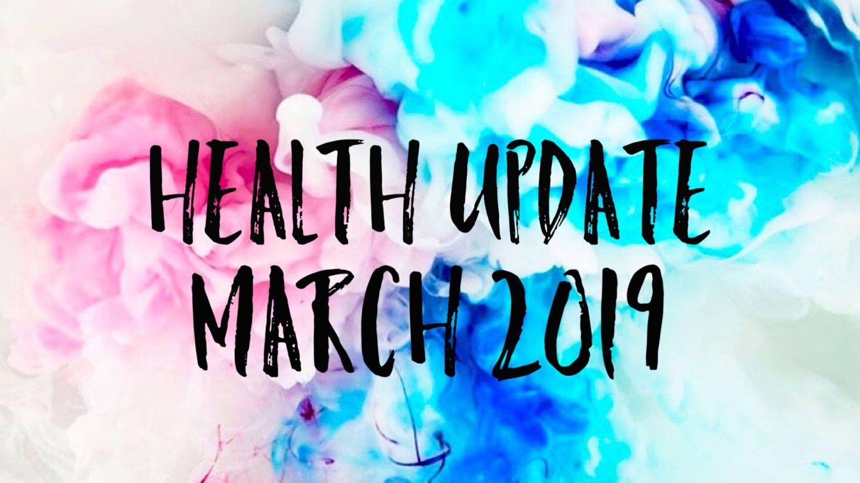 Health Update – March 2019!
