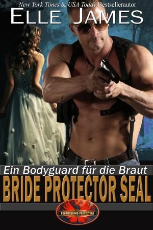 Bride Protector SEAL: Ein Bodyguard für die Braut