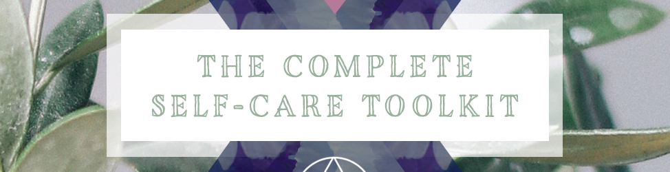 the-complete-self-care-toolkit-header