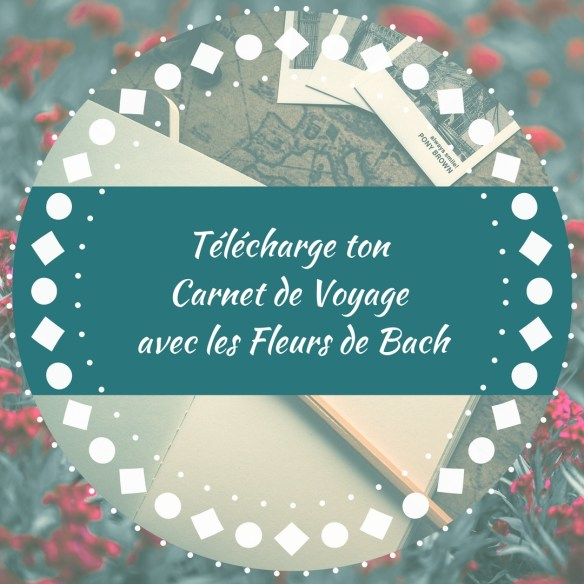 Télécharge-carnet-voyage-avec-Fleurs-Bach