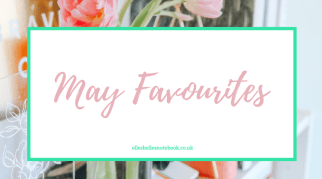 May Favourites   Lifestyle