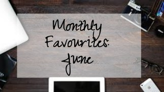 Monthly Favourites | June 2016