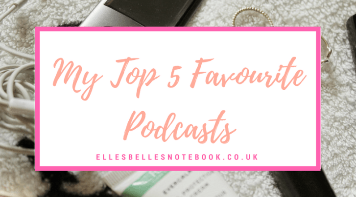 Top 5 Favourite Podcasts