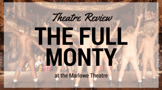 The Full Monty at the Marlowe Theatre | Review