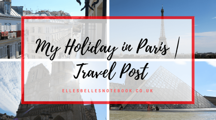My Holiday in Paris 2017
