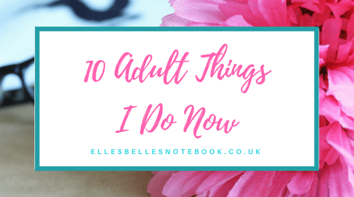 10 Adult Things I Do Now