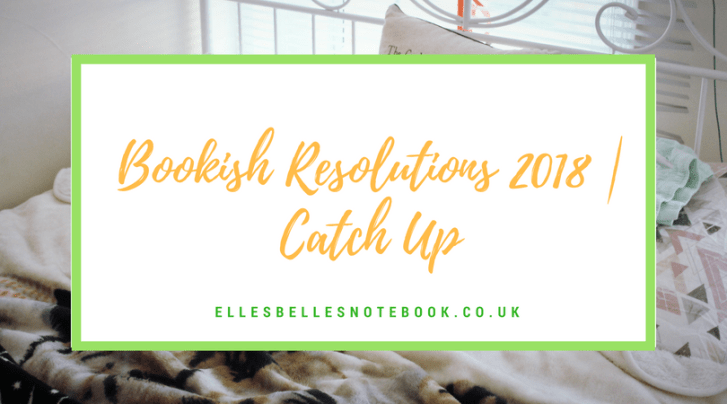 Bookish Resolutions 2018 catch up