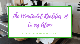 The Wonderful Realities of Living Alone | London Life