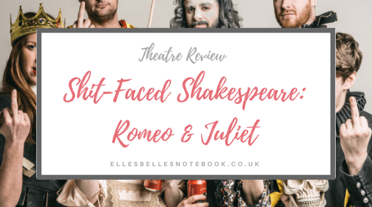 Shit-Faced Shakespeare: Romeo and Juliet