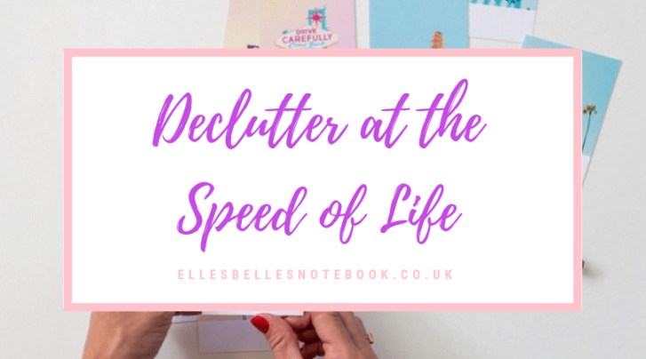 Declutter at the Speed of Life