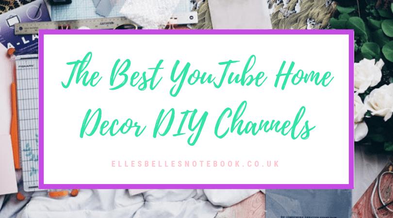 The Best Youtube Home Decor Diy Channels Ellesbellesnotebook