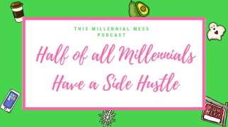 Half of all Millennials Have a Side Hustle