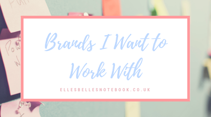Brands I Want to Work With