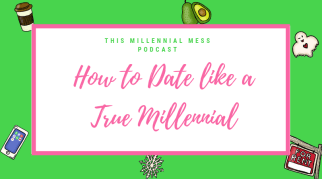 How to Date like a True Millennial