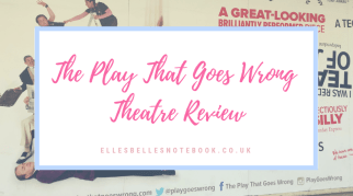 The Play That Goes Wrong | Theatre Review