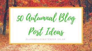 50 Autumnal Blog Post Ideas