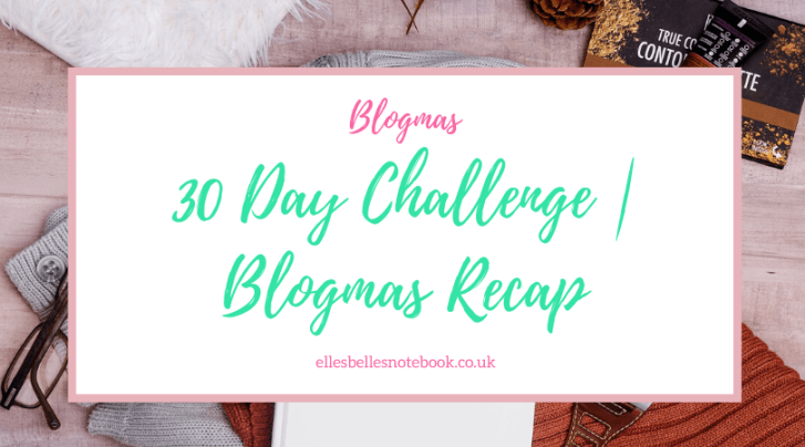 30 Day Challenge | Blogmas Recap