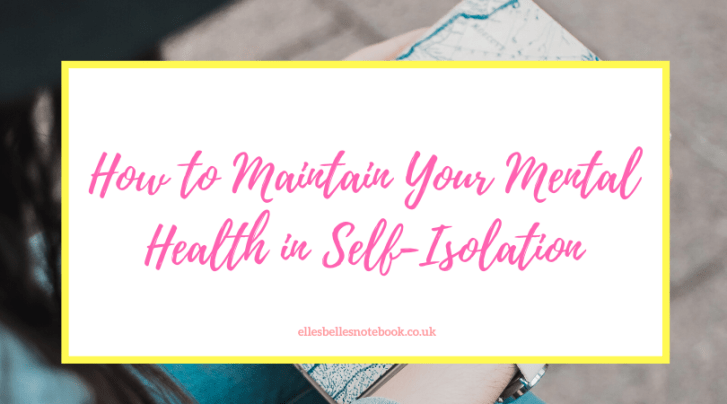 How to Maintain Your Mental Health in Self-Isolation