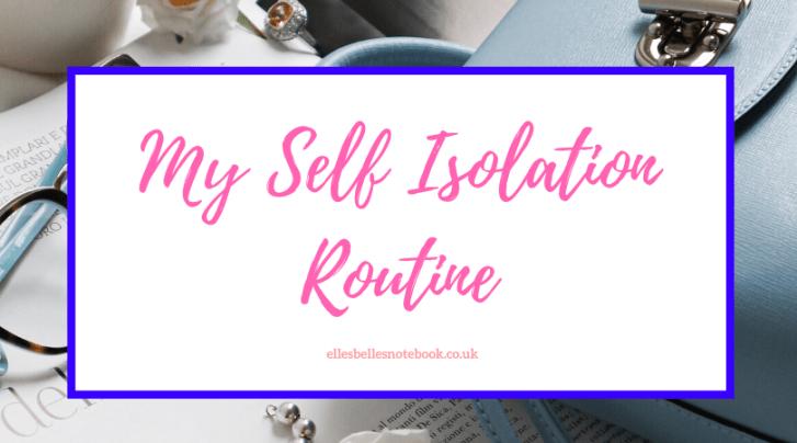 My Self Isolation Routine