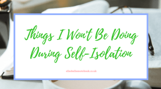 Things I Won't Be Doing During Self Isolation