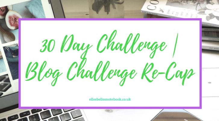 Blog Challenge Re-Cap