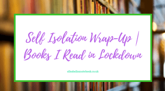 Self Isolation Wrap-Up | Books I Read in Lockdown
