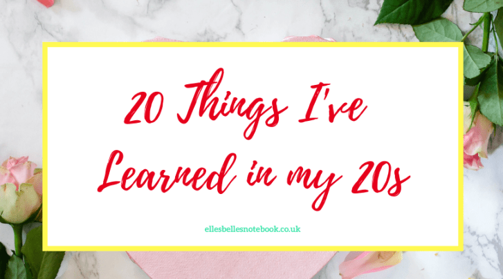 20 Things I've Learned in my 20s