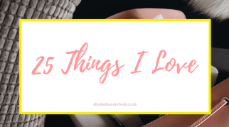 25 Things I Love