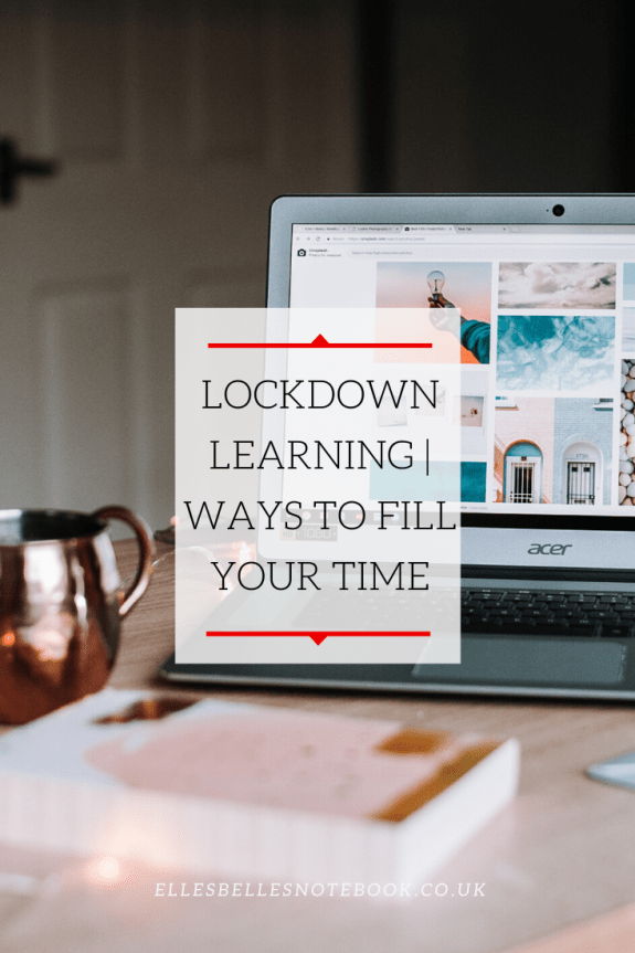 Lockdown Learning   Ways to Fill Your Time