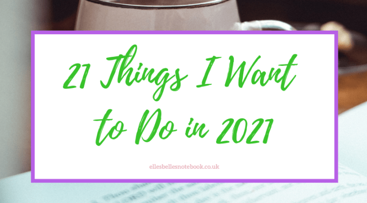 21 Things I Want to Do in 2021