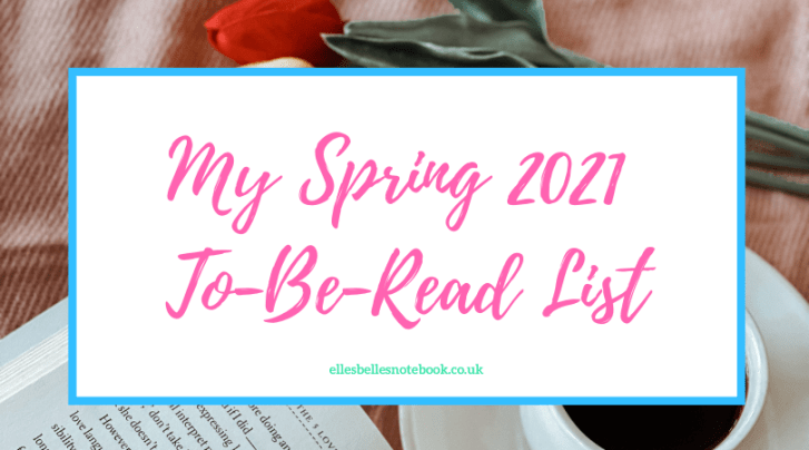 My Spring 2021 To-Be-Read List