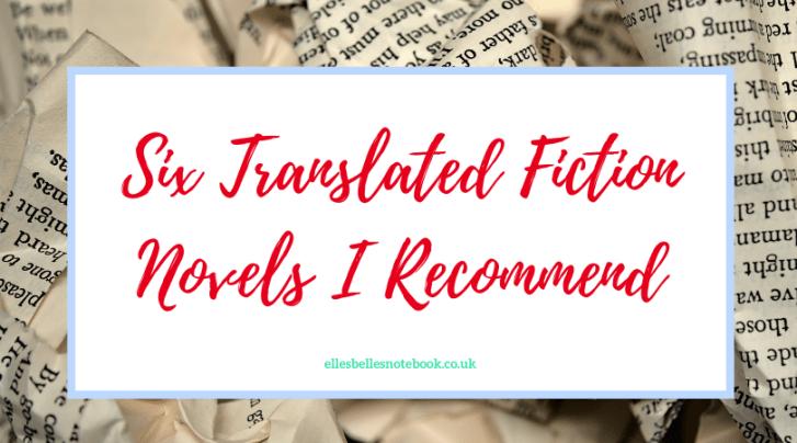 Six Translated Fiction Novels I Recommend