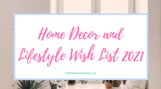 Home Decor and Lifestyle Wish List 2021