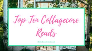 Top Ten Cottagecore Reads