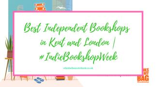 Best Independent Bookshops in Kent and London | #IndieBookshopWeek