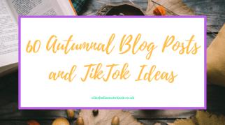 60 Autumnal Blog Posts and TikTok Ideas