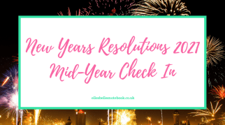 New Years Resolutions 2021 | Mid-Year Check-In