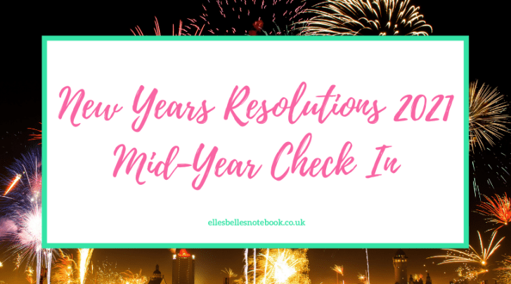 New Year's Resolutions 2021: Mid-Year Check-In