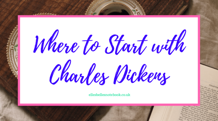 Where to Start with Charles Dickens