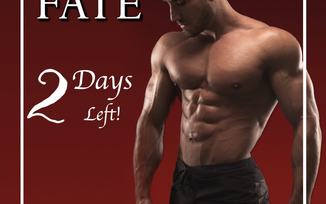 Embracing Fate 2 More Days!