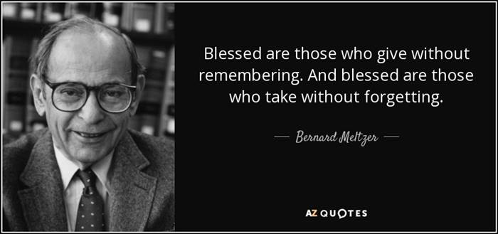 quote-blessed-are-those-who-give-without-remembering-and-blessed-are-those-who-take-without-bernard-meltzer