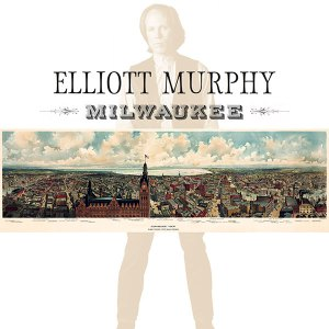 Elliott Murphy - Milwaukee