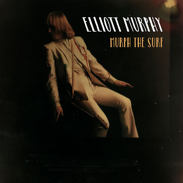 Elliott Murphy - Murph The Surf