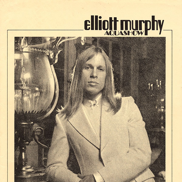 Elliott Murphy - Aquashow Press Kit