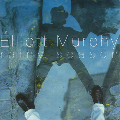 Elliott Murphy - Rainy Season