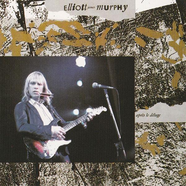 Elliott Murphy - Aprés Le Déluge
